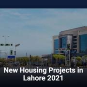 New Housing Societies in Lahore 2021