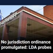 No jurisdiction ordinance promulgated: LDA probes