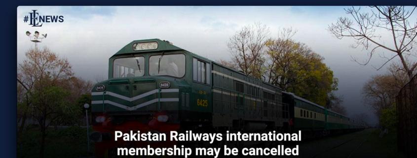 Pakistan Railways international membership may be cancelled