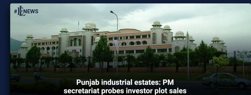 Punjab industrial estates: PM secretariat probes investor plot sales