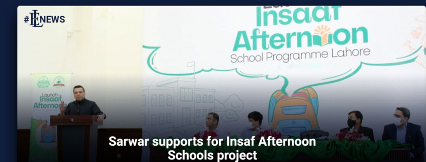 Sarwar supports for Insaf Afternoon Schools project