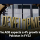 The ADB expects a 4% growth in Pakistan in FY22