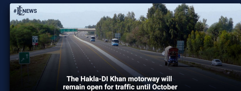 The Hakla-DI Khan motorway will remain open for traffic until October