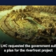 The LHC requested the government submit a plan for the riverfront project