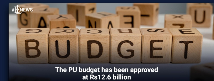 The PU budget has been approved at Rs12.6 billion