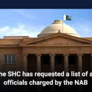 The SHC has requested a list of all officials charged by the NAB