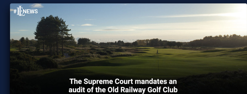 The Supreme Court mandates an audit of the Old Railway Golf Club
