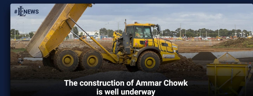 The construction of Ammar Chowk is well underway