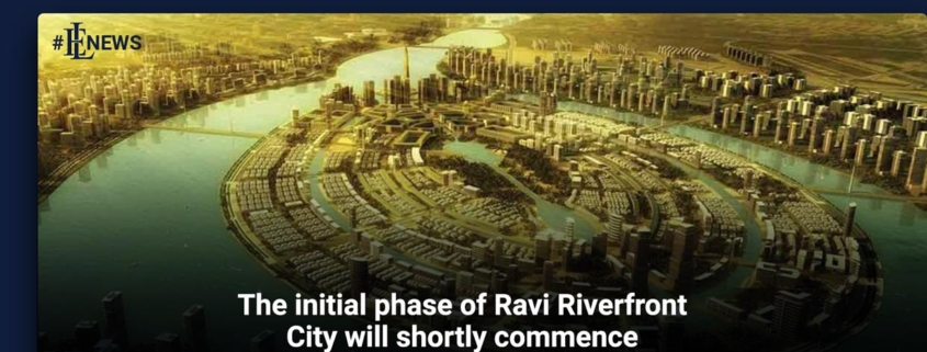 The initial phase of Ravi Riverfront City will shortly commence