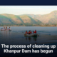 The process of cleaning up Khanpur Dam has begun
