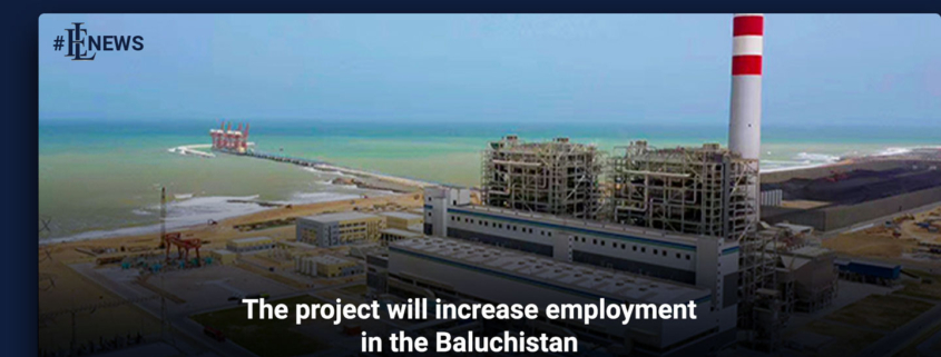 The project will increase employment in the Baluchistan