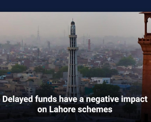 Delayed funds have a negative impact on Lahore schemes