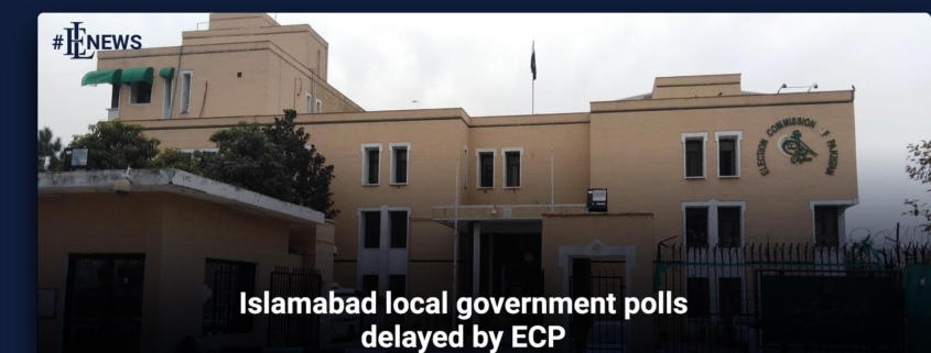 Islamabad local government polls delayed by ECP