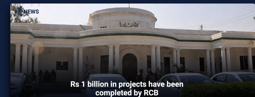 Rs 1 billion in projects have been completed by RCB