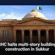 SHC halts multi-story building construction in Sukkur