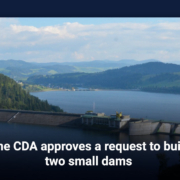 The CDA approves a request to build two small dams