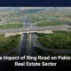 The Impact of Ring Road on Pakistan Real Estate Sector
