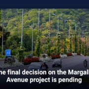 The final decision on the Margalla Avenue project is pending