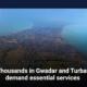 Thousands in Gwadar and Turbat demand essential services