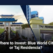 Where to Invest: Blue World City or Taj Residencia